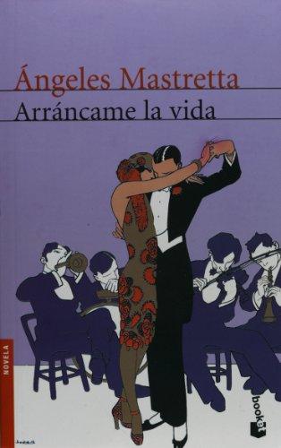 9789707490062: Arrancame la vida (Spanish Edition)
