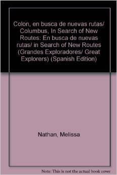 9789707560109: Colon, en busca de nuevas rutas/ Columbus, In Search of New Routes: En busca de nuevas rutas/ in Search of New Routes (Grandes Exploradores/ Great Explorers)