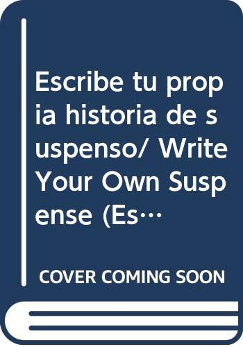 Escribe tu propia historia de suspenso/ Write Your Own Suspense (Escribe Tu Propia Historia De.../ Write Your Own) (Spanish Edition) (9707560835) by Corbett, Pie