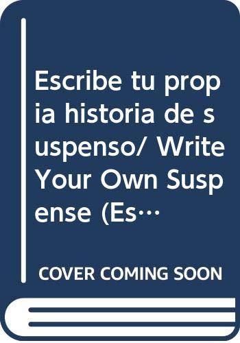 Escribe tu propia historia de suspenso/ Write Your Own Suspense (Escribe Tu Propia Historia De.../ Write Your Own) (Spanish Edition) (9707560835) by Pie Corbett