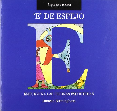 9789707561489: E de Espejo/  M is for Mirror (Jugando Aprendo/ Learning Through Play) (Spanish Edition)