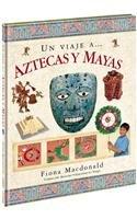 9789707561618: Un viaje a... Aztecas y Mayas/ Step Into...Aztec and Maya World (Spanish Edition)