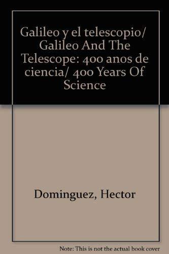 9789707562387: Galileo y el telescopio. 400 años de ciencia