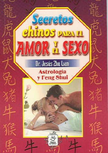 Secretos chinos para el amor y el: Dr. Jesus Zhu