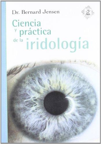 CIENCIA Y PRÃCTICA DE LA IRIDOLOGÃA (Paperback)