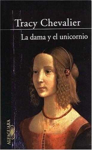 La Dama y el Unicornio (Spanish Edition): Chevalier, Tracy