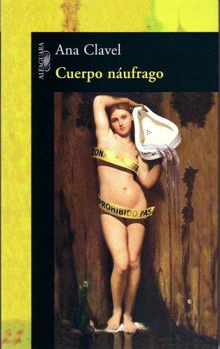 Cuerpo Naufrago (Spanish Edition): Ana Clavel