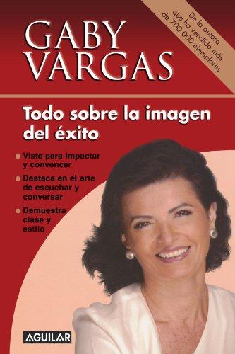 9789707702639: Todo Sobre La Imagen Del Exito (Spanish Edition)