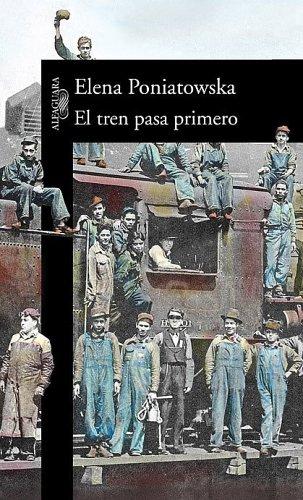 9789707702677: El Tren Pasa Primero/the Train Passes First (Spanish Edition)