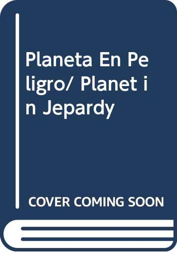 9789707702707: Planeta En Peligro/ Planet in Jepardy (Spanish Edition)