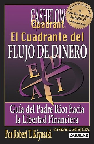9789707702844: El Cuadrante del Flujo de Dinero: Guia del Padre Rico Hacia la Libertad Financiera (Rich Dad)