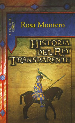 9789707703261: Historia Del Rey Transparente/Story of the Transparent King (Spanish Edition)