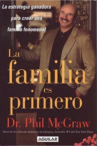 La Familia es Primero: La Estrategia Ganadora: McGraw, Dr. Phil
