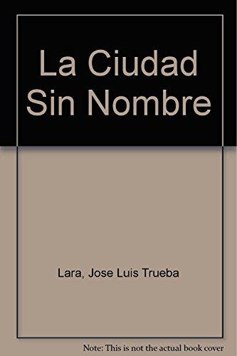 9789707703469: La Ciudad Sin Nombre (Spanish Edition)