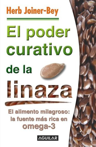 9789707703810: El poder curativo de la linaza (The Healing Power of Flax) (Spanish Edition)