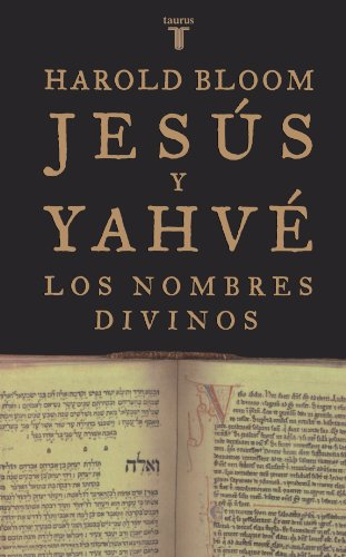 Jesus Y Yahve/jesus And Yahweh: Los Nombres Divinos/the Names Divine (Spanish Edition): ...