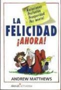 9789707704855: La felicidad Ahora! (Happiness Now) (Spanish Edition)