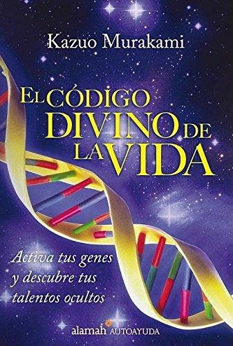 9789707707382: El Codigo Divino de La Vida: Activa Tus Genes y Descubre Tus Talentos Ocultos