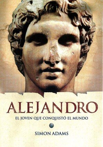 9789707707412: Alejandro, el joven que conquisto el mundo (