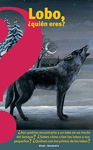 9789707707597: Lobo, ¿quién eres? (Coleccion Altea Benjamin) (Spanish Edition)