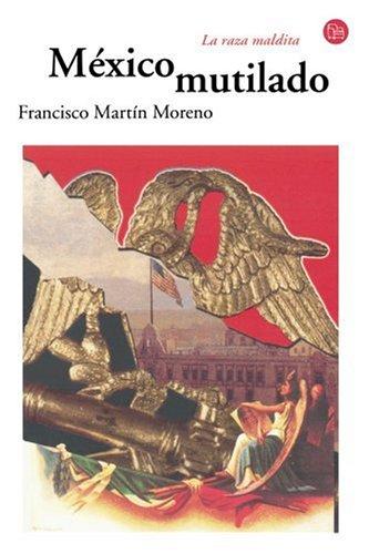 9789707707672: Mexico Mutilado: La Raza Maldita (Narrativa (Punto de Lectura))