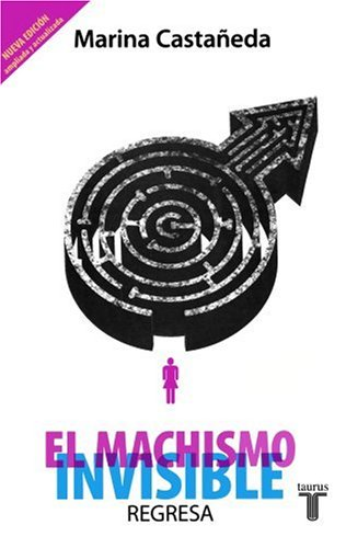 9789707709171: El Machismo Invisible/ from Machismo to Equality