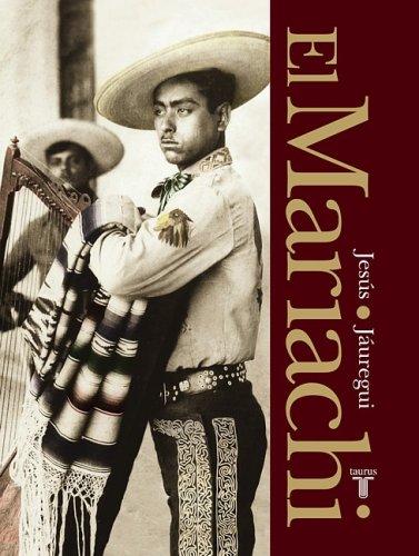 El Mariachi. Simbolo musical de Mexico (Spanish: Jesus Jauregui