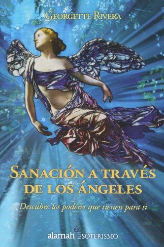 9789707709393: Sanacion a traves de los angeles/ Healing Through Angels (Esoterismo) (Spanish Edition)