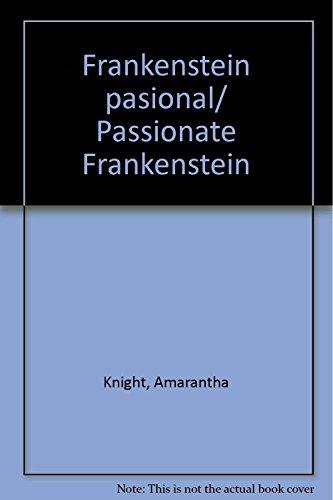 9789707750050: Frankenstein pasional/ Passionate Frankenstein (Spanish Edition)
