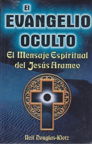 9789707750074: El evangelio oculto/ The Hidden Gospel (Spanish Edition)
