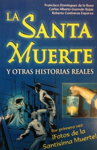 La Santa Muerte: Y Otras Historias Reales: de la Rosa,