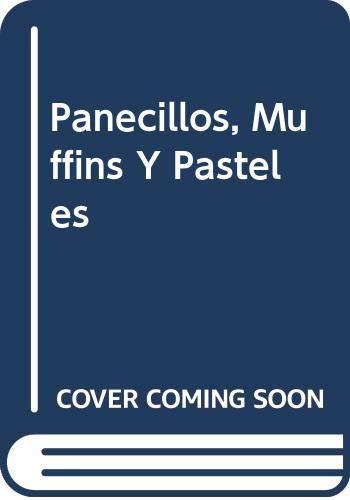 Panecillos, Muffins Y Pasteles (Spanish Edition): Murdoch Books