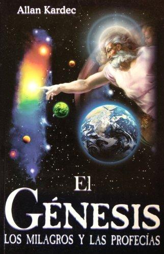 Genesis. El: The Genesis. Miracles and Prophecies (Spanish Edition) (9789707750951) by Allan Kardek
