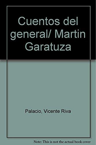 Cuentos del general/ Martin Garatuza (Spanish Edition): Palacio, Vicente Riva
