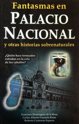 Fantasmas en el Palacio Nacional (Spanish Edition): de la Rosa,