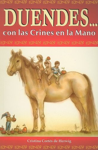 Duendes con las Crines en las Manos (Spanish Edition): Cortes De Herwig, Cristina