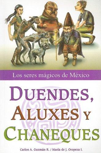 9789707751835: Duendes, Aluxes y Chaneques: Los Seres Magicos de Mexico