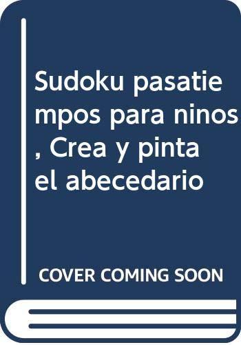 9789707752177: Sudoku pasatiempos para ninos, Crea y pinta el abecedario (Spanish Edition)