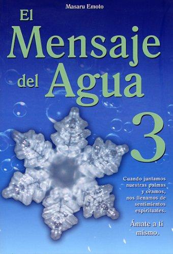 El Mensaje del Agua 3 (Spanish Edition) (9707752343) by Masaru Emoto