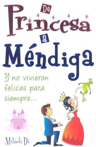 9789707752856: De Princesa a Mendiga (Spanish Edition)