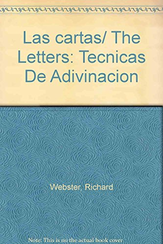 Las cartas/ The Letters: Tecnicas De Adivinacion (Spanish Edition) (9789707752979) by Richard Webster