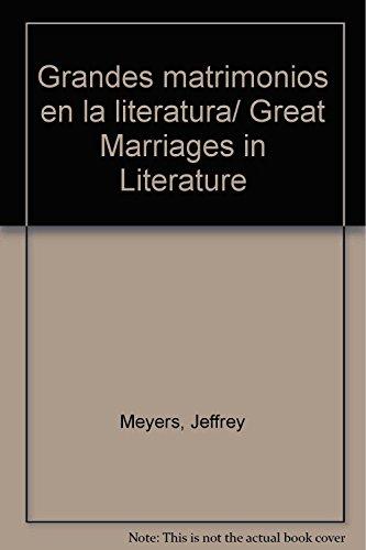 9789707753297: Grandes matrimonios en la literatura/ Great Marriages in Literature (Spanish Edition)
