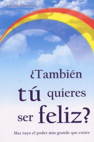 9789707753341: Tambien tu quieres ser feliz?/ You also want to be Happy? (Spanish Edition)