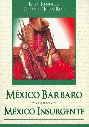 9789707753716: México bárbaro y México Insurgente / Insurgent and barbarous Mexico (Grandes Novelas (Tomo)) (Spanish Edition)