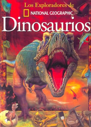 Dinosaurios/ Dinosaurs (Los Exploradores De National Geographic) (Spanish Edition) (9707770147) by Willis, Paul