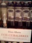 Dos cubalibres nadie quiere mas a Cuba que yo/ Two Free Cubas Nobody Loves Cuba Like I Do: &...