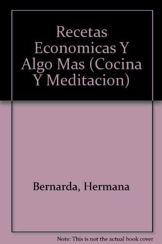 Recetas Economicas Y Algo Mas (Cocina Y Meditacion) (Spanish Edition): Bernarda, Hermana
