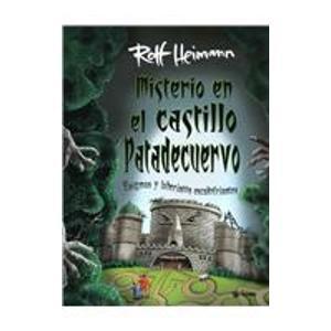 Misterio En El Castillo Patadecuervo/ What's Up at Crowfoot Castle: Creepy Haunted Mazes and Puzzles (Y Ahora Los Ninos) (Spanish Edition) (9707771070) by Rolf Heimann