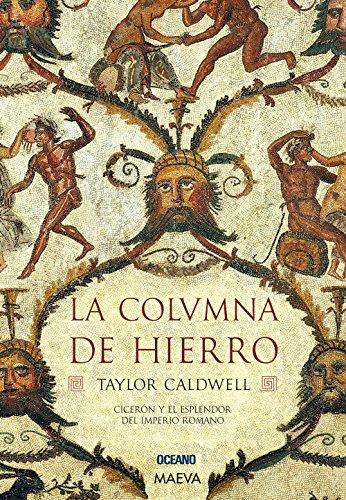 La Columna de Hierro (Spanish Edition): Caldwell, Taylor
