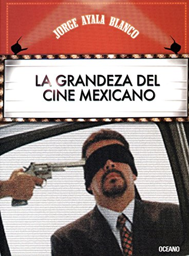 La Grandeza Del Cine Mexicano: Blanco, Jorge Ayala